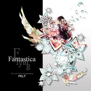 Flying Fantastica -FELT-|grep
