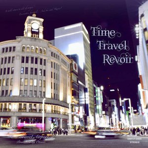 Time Travel Revoir -Time Travel Airport- grep