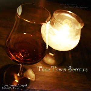 Time Travel Sorrows -Time Travel Airport- grep