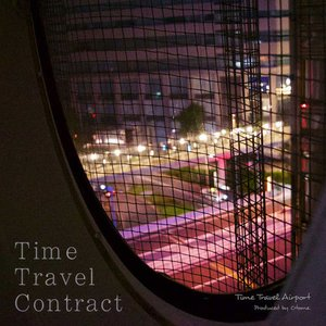 Time Travel Contract -Time Travel Airport- grep