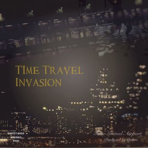 Time Travel Invasion -Time Travel Airport- grep