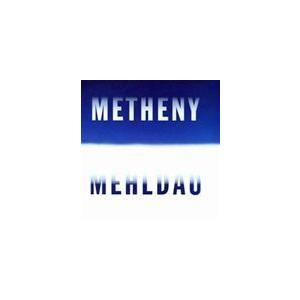 輸入盤 PAT METHENY/BRAD MEHLDAU / METHENY MEHLDAU [CD]