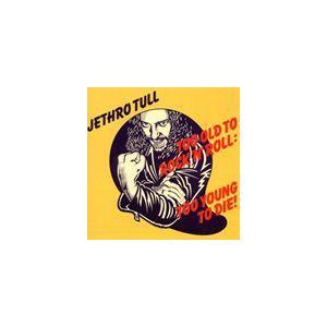 輸入盤 JETHRO TULL / TOO OLD TO ROCK 'N' ROLL : TOO YOUNG TO DIE ! [CD] guruguru