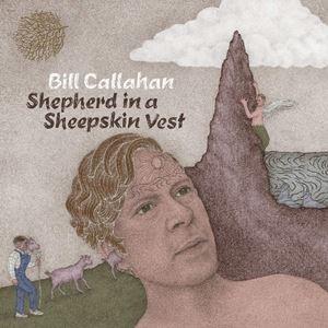 輸入盤 BILL CALLAHAN / SHEPHERD IN A SHEEPSKIN VEST [LP] guruguru
