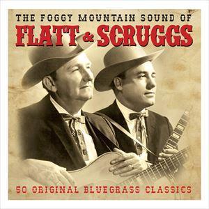 輸入盤 FLATT & SCRUGGS / FOGGY MOUNTAIN SOUND OF [2CD]
