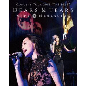 "中島美嘉/MIKA NAKASHIMA CONCERT TOUR 2015""THE BEST""DEARS&TEARS [Blu-ray]|guruguru"