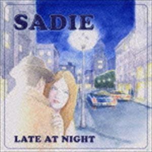 SADIE / LATE AT NIGHT [CD]