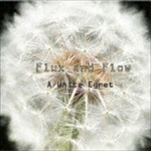 FLUX AND FLOW / A White Egret [CD]