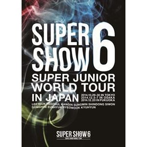 SUPER JUNIOR/SUPER JUNIOR WORLD TOUR SUPER SHOW6 in JAPAN DVD