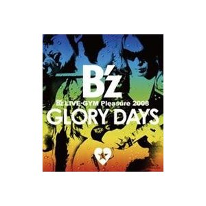 B'z/B'z LIVE-GYM Pleasure 2008-GLORY DAYS- [Blu-ray]|guruguru