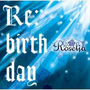 Roselia / Re:birthday(通常盤) [CD] guruguru