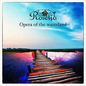 Roselia / Opera of the wasteland [CD] guruguru