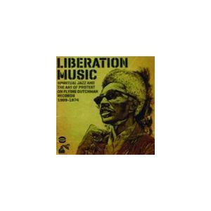 リベレーションミュージック〜スピリツアルジャズ・アンド・アートオブプロテスト・オンフライングダッチマンレコード1969-1974 [CD]|guruguru