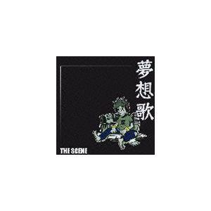 THE SCENE / 夢想歌 [CD]