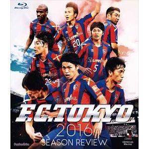 FC東京2016シーズンレビュー [Blu-ray]|guruguru