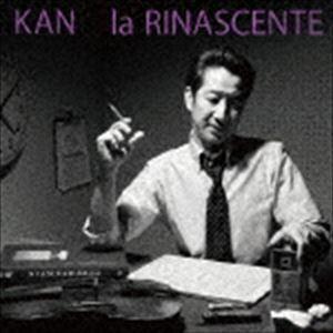 KAN / la RINASCENTE [CD]