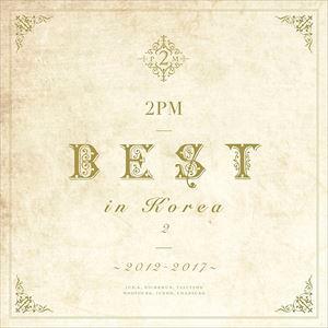 """2PM / 2PM BEST in Korea 2 """"2012-2017""""(初回生産限定盤A/CD+DVD) [CD] guruguru"""