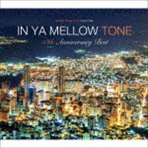 IN YA MELLOW TONE GOON TRAX 10th Anniversary Best [CD]