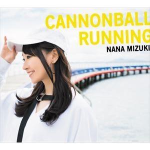 水樹奈々 / CANNONBALL RUNNING(初回限定盤/CD+2DVD) [CD] guruguru