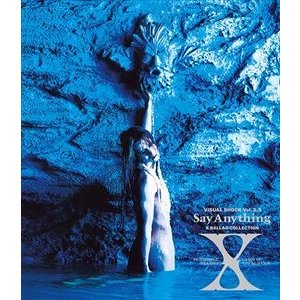 X/VISUAL SHOCK Vol.3.5 Say Anything X BALLAD COLLECTION [Blu-ray]|guruguru