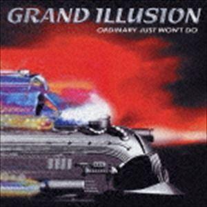 グランド・イリュージョン / オーディナリー・ジャスト・ウォント・ドゥ [CD]