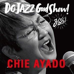 綾戸智恵(vo、p) / DO JAZZ Good Show! (ヨイショ!) [CD]