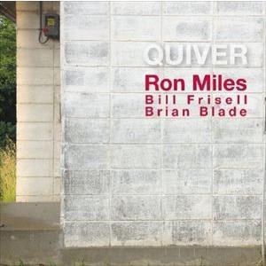 ロン・マイルズ+ビル・フリゼール+ブライアン・ブレイド(tp、g、ds)/クイヴァー〜三人主義(HQCD) CD