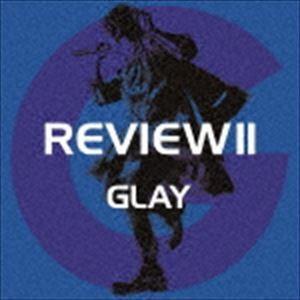 GLAY / REVIEW II 〜BEST OF GLAY〜(4CD+Blu-ray) (初回仕様) [CD]
