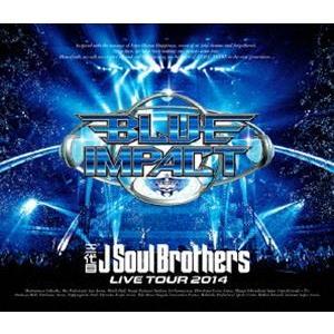 三代目 J Soul Brothers LIVE TOUR 2014 BLUE IMPACT [Blu-ray]|guruguru
