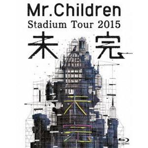 Mr.Children Stadium Tour 2015 未完 [Blu-ray]|guruguru
