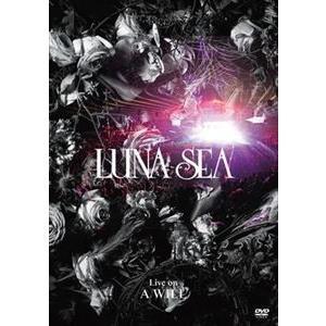LUNA SEA/Live on A WILL(通常盤) [DVD]|guruguru
