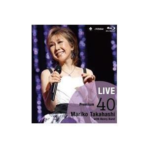 高橋真梨子/LIVE Premium 40 [Blu-ray]|guruguru