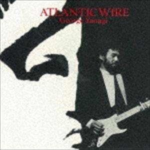 柳ジョージ/ATLANTIC WIRE(SHM-CD) CD...