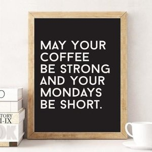 LOVELY POSTERS | MAY YOUR COFFEE BE STRONG AND YOUR MONDAYS BE SHORT | A3 アートプリント/ポスター|hafen