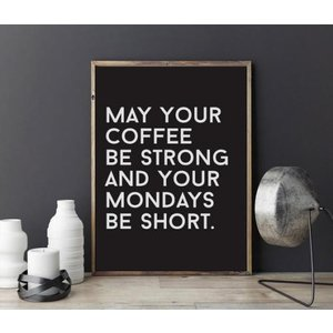 LOVELY POSTERS | MAY YOUR COFFEE BE STRONG AND YOUR MONDAYS BE SHORT | A3 アートプリント/ポスター|hafen|02