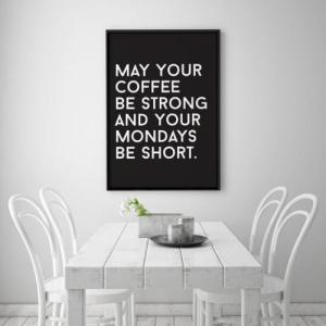 LOVELY POSTERS | MAY YOUR COFFEE BE STRONG AND YOUR MONDAYS BE SHORT | A3 アートプリント/ポスター|hafen|03