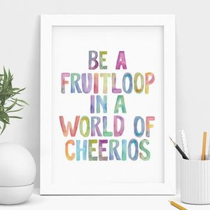 THE MOTIVATED TYPE | BE A FRUITLOOP IN A WORLD OF CHEERIOS | A3 アートプリント/ポスター|hafen