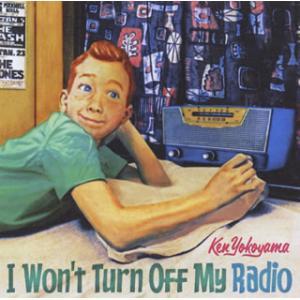 CD)Ken Yokoyama/I Won't Turn Off My Radio (PZCA-71...