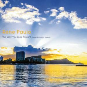 CD)レネ・パウロ/ザ・ウェイ・ユー・ルック・トゥナイト〜スウィート・バラード・フォー・ハワイ〜 (RES-278)|hakucho