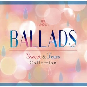 CD)BALLADS-Sweet&Tears Collection- (UICZ-1684)|hakucho