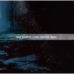CD)the HIATUS/Our Secret Spot (UPCH-20519)|hakucho