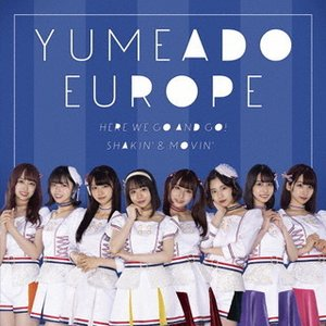 CD)YUMEADO EUROPE/Here we go and go!/Shakin'&Movin'(Typ (QARF-60069) hakucho