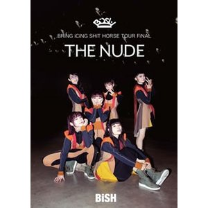 "DVD)BiSH/BRiNG iCiNG SHiT HORSE TOUR FiNAL""THE NUD..."