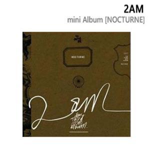 【送料無料・速達・代引不可】 2AM (ツーエイエム) - ミニアルバム (MINI ALBUM) [NOCTURNE] (CD)|hanryubank