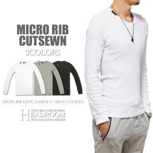 ロンT ロングTシャツ メンズ/マイクロリブUネックタイトストレッチ長袖Tシャツ headroom