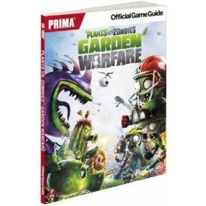 Plants vs Zombies Garden Warfare Prima Official Game Guide - プランツ vs ゾンビーズ ガーデン ウォーフェア ガイドブック (海外輸入北米版)|hexagonnystore