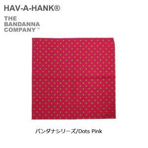 HAVE A HANK/ハバハンク バンダナ/バンダナシリーズ/Dots Pink|highball