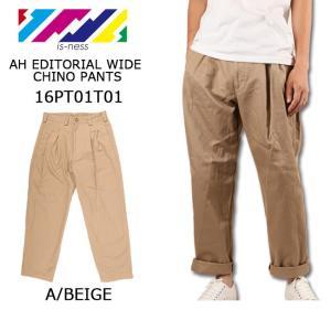 is-ness イズネス AH EDITORIAL WIDE CHINO PANTS  16PT01T01 パンツ ストリート  【服】 highball