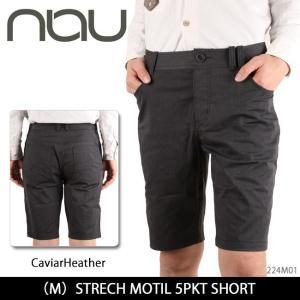 NAU / ナウ STRECH MOTIL 5PKT SHORT 224M01 【服】メンズ ショートパンツ ショーパン 短パン 速乾性 通気性|highball