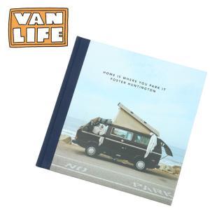 VAN LIFE バンライフ HOME IS WHERE YOU PARK IT ホームイズウェアユーパークイット VL-01-002 【アウトドア/写真集/本】|highball